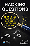 Hacking Questions: 11 Answers That Create a Culture of Inquiry in Your Classroom (Hack Learning Series Book 23)