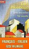 Bilingue français-italien : Trois nouvelles - Tre novelle