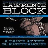 A Dance at the Slaughterhouse: Matthew Scudder, Book 9