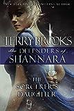 The Sorcerers Daughter (Defenders of Shannara)