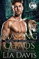 Mating Chaos (Shifters of Ashwood Falls Book 11) Kindle Edition