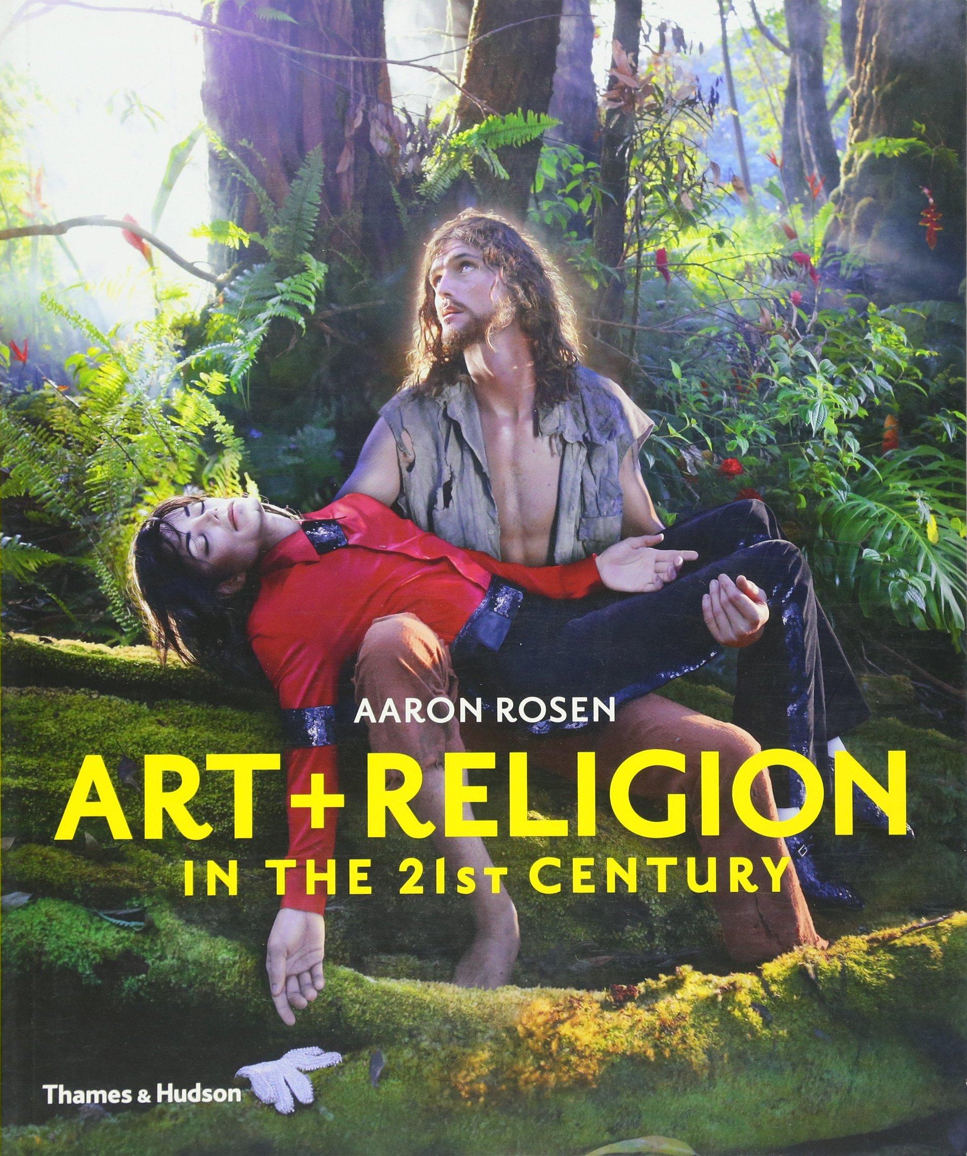 Art + Religion in the 21st Century (Anglais) Broché – 14 janvier 2017 Aaron Rosen Thames & Hudson Ltd 0500293031 Kunst