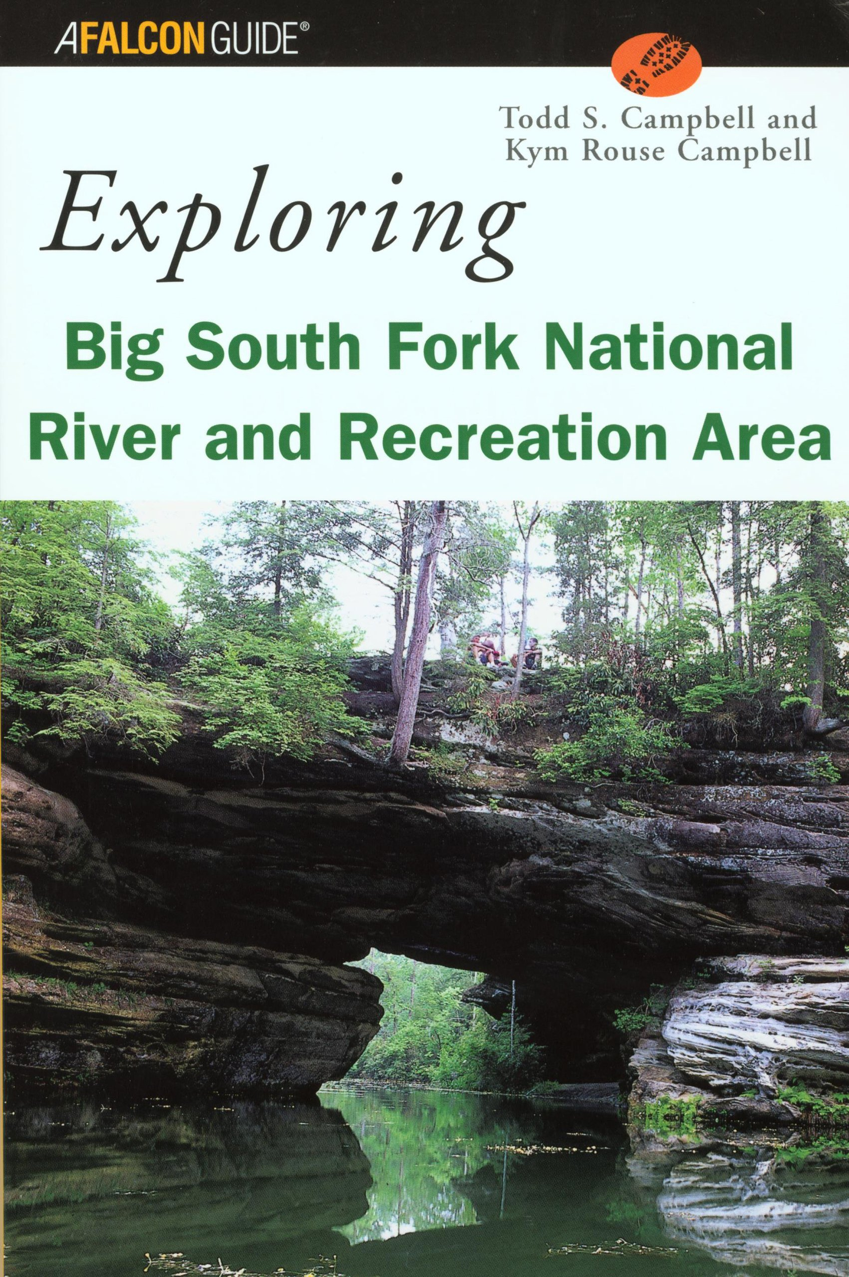 Exploring Big South Fork National River and Recreation Area (Exploring  Series): Todd Campbell, Kym Campbell: 9780762710904: Amazon.com: Books