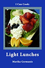I Can Cook: Light Lunches: A Children's Cookbook (My Children's Cookbook 3) Kindle Edition