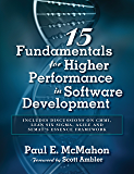 15 Fundamentals for Higher Performance in Software Development: Includes discussions on CMMI, Lean Six Sigma, Agile and SEMAT's Essence Framework (English Edition)