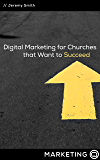 Digital Marketing for Churches that Want to Succeed