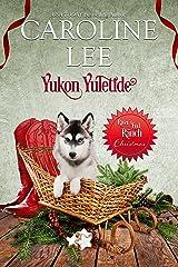 Yukon Yuletide (River's End Ranch Book 34)