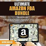 Ultimate Amazon FBA Bundle: Forty-seven Amazon FBA Secrets of a 7 Figure Seller, Amazon FBA Product Research Blueprint, Amazon FBA Millionaire Mindset