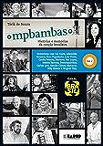 MPBambas - Volume 2: Histórias e Memórias da Canção Brasileira