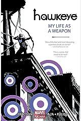 Hawkeye Vol. 1: My Life As A Weapon (Hawkeye Series) Kindle Edition