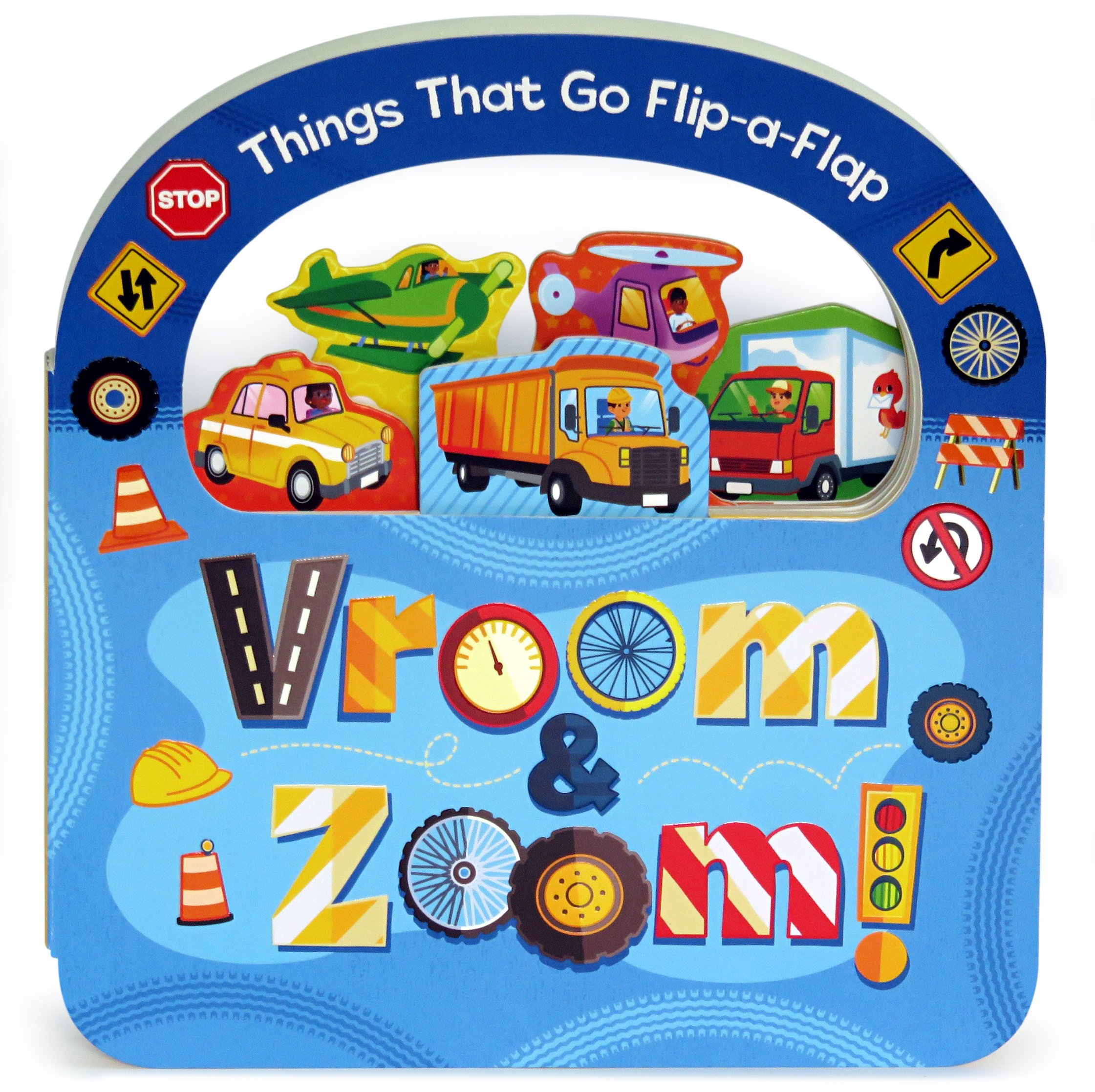 Read Online Vroom & Zoom: Things That Go Lift-a-Flap Book (Flip-A-Flap) PDF