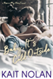 Baby, It's Cold Outside (Rescue My Heart Book 1)