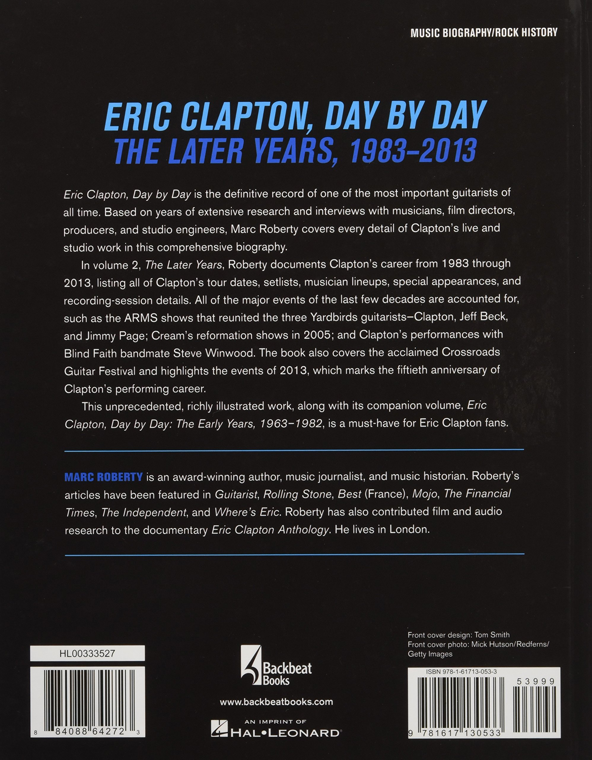 Eric Clapton, Day by Day: The Later Years, 1983-2013 by Brand: Backbeat Books