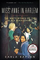 Miss Anne in Harlem: The White Women of the Black Renaissance Kindle Edition