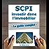 SCPI : le guide complet. Investir dans l'immobilier, sans contraintes