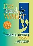 Eyes Remade for Wonder: A Lawrence Kushner Reader