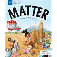 Matter: Physical Science for Kids (Picture Book Science)