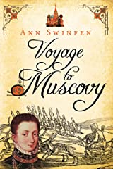 Voyage to Muscovy (The Chronicles of Christoval Alvarez Book 6) Kindle Edition