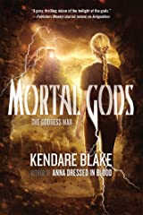 Mortal Gods (The Goddess War) Paperback