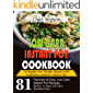 Low Carb  Instant Pot Cookbook: To Rapidly Lose Weight, Regain 100% Confidence and Have a Better Life 81 Flavored& Easy Low Carb Instant Pot Recipes (Bonus: ... Diet Meal Plan) (Low Carb Cooking Book 3)
