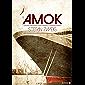 Amok ou le fou de Malaisie (French Edition)