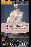 A Leap Into Love: A Sweet Regency Romance Novella