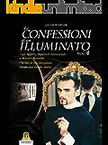 Le confessioni di un illuminato Vol.4: Capi segreti, superiori sconosciuti e maestri invisibili. Chi tira le fila del potere occulto dal mondo alieno