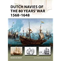 Dutch Navies of the 80 Years' War 1568–1648