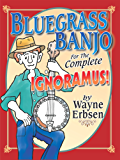 Bluegrass Banjo for the Complete Ignoramus! (English Edition)