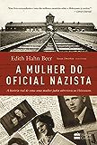 A mulher do oficial nazista: A história real de uma mulher judia que sobreviveu ao Holocausto