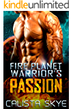 Fire Planet Warrior's Passion (SciFi BBW/Alien Fated Mates Romance) (Fire Planet Warriors Book 2)
