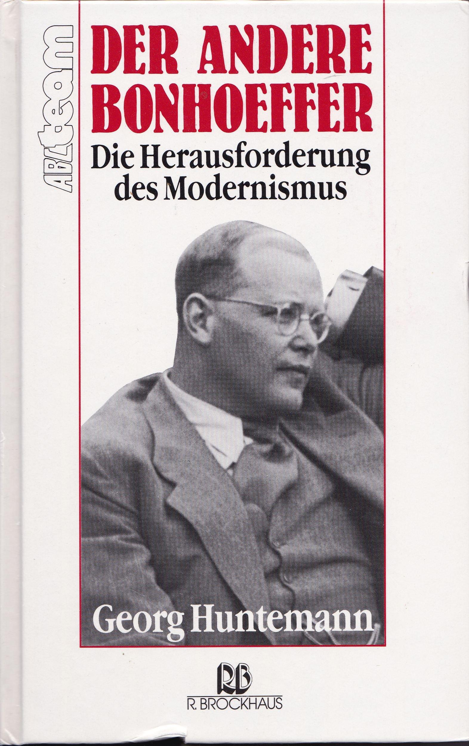 Der andere Bonhoeffer: Die Herausforderung des Modernismus