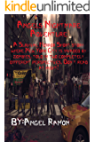Angel's Nightmare Adventure: A Survival Horror Short story where New York City is invaded by zombies, told in two completely different perspectives. Don't read at night!