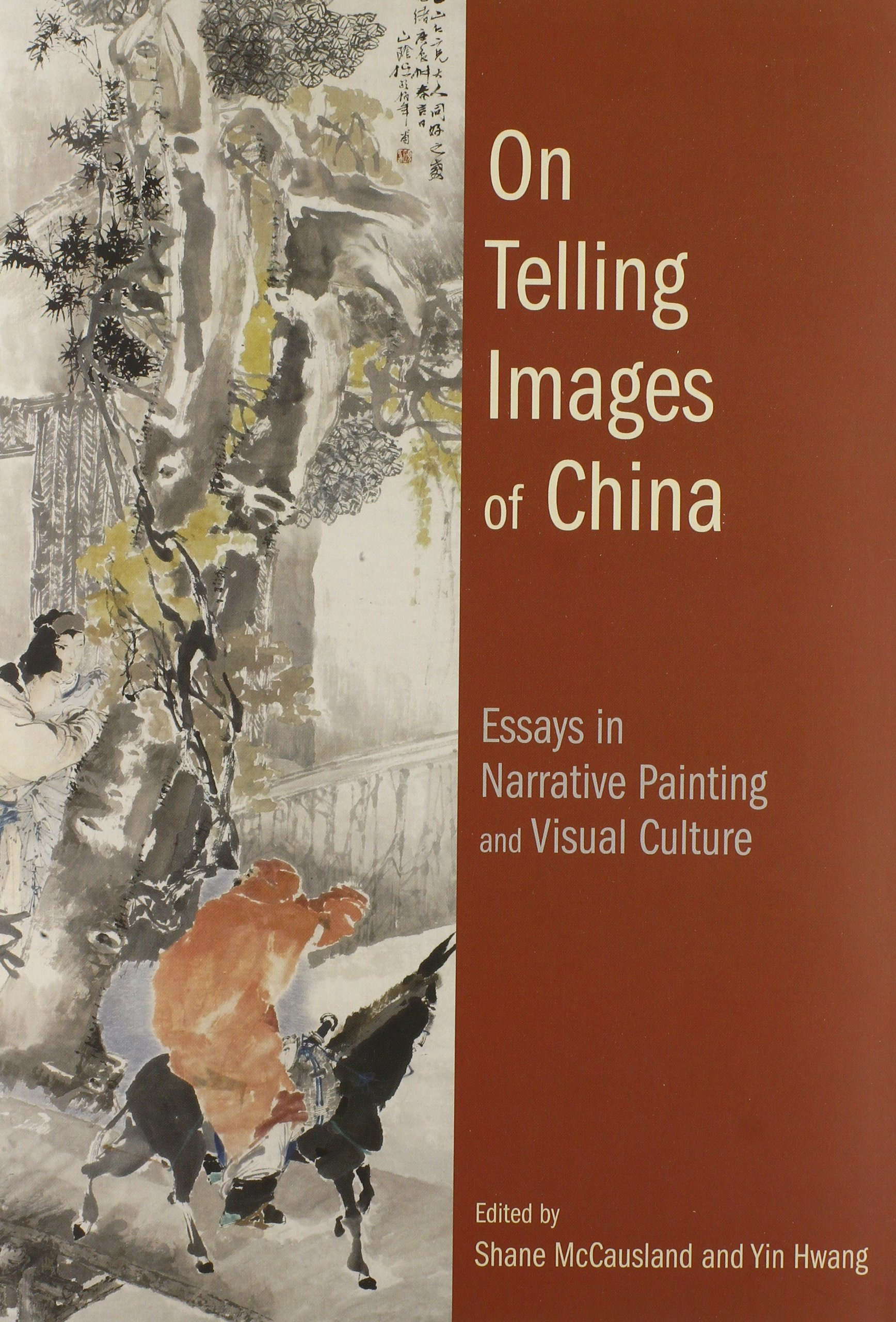 on telling images of essays in narrative painting and on telling images of essays in narrative painting and visual culture shane mccausland yin hwang 9789888139439 com books