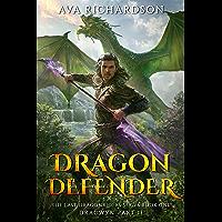 Dragon Defender (The Last Dragonriders Series Book 1)