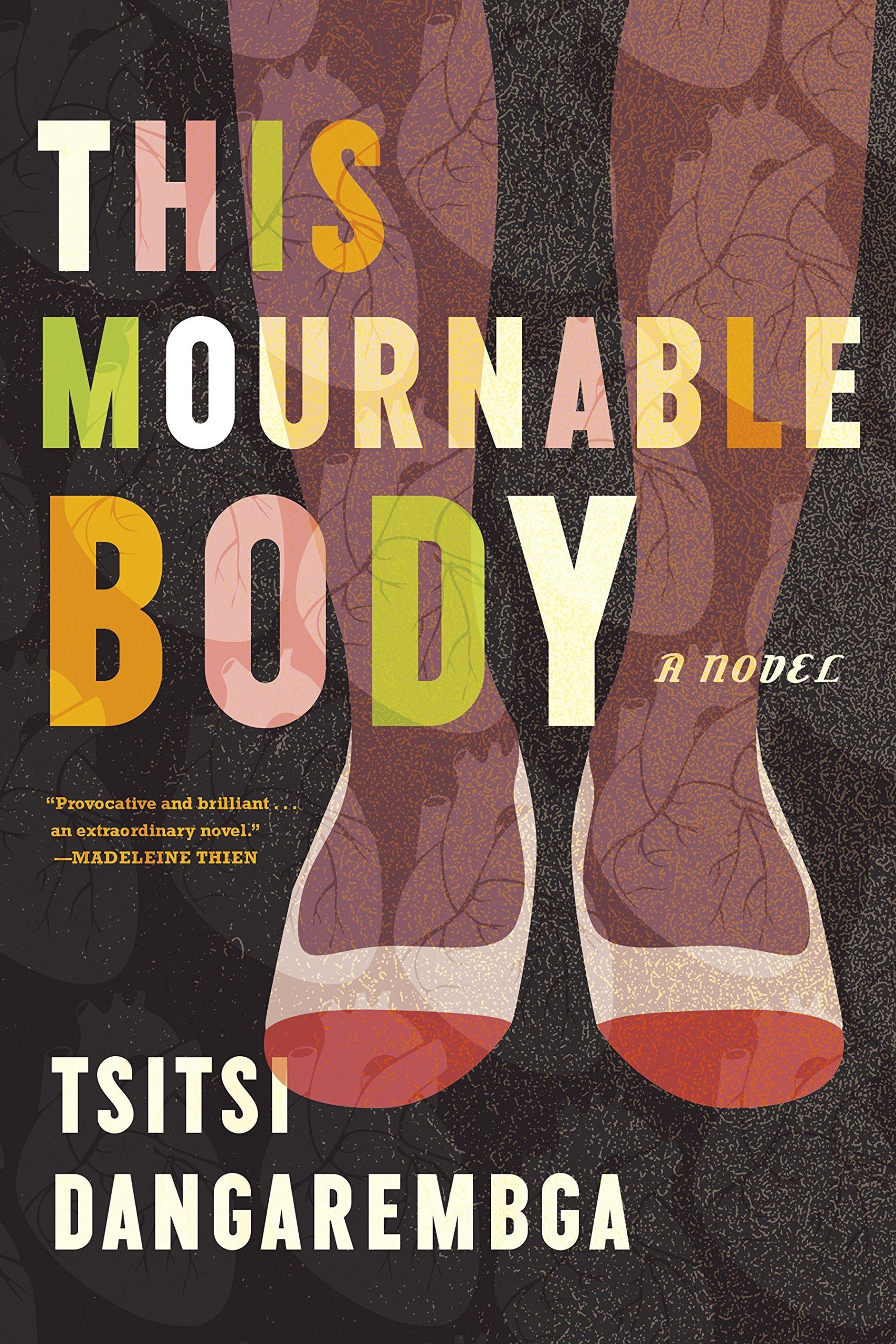 This Mournable Body: A Novel Paperback – August 7, 2018 Tsitsi Dangarembga Graywolf Press 1555978126 Cultural Heritage