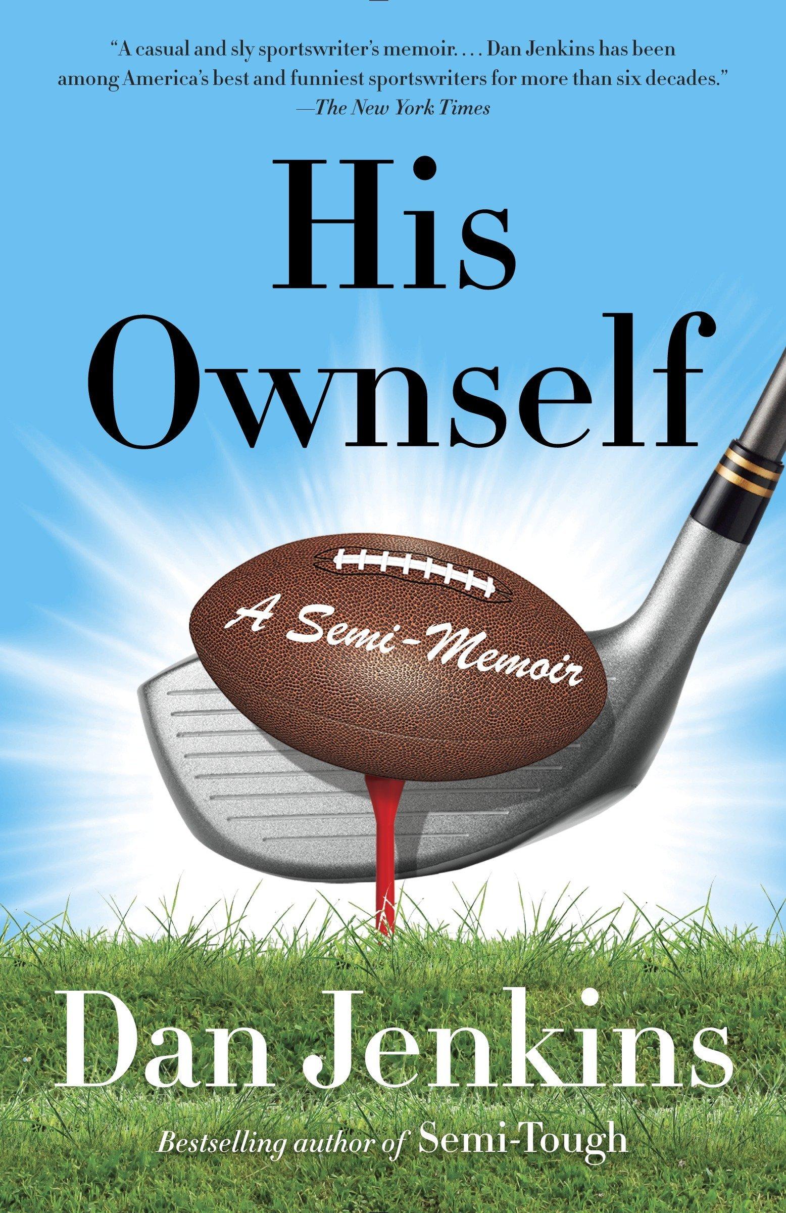 His Ownself: A Semi-Memoir (Anchor Sports) by Anchor