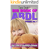 Big Book Of ABDL Stories, Volume 1: Bigs, Littles and Everything In Between (English Edition)