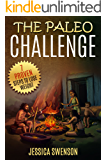 The Paleo Challenge: 7 Proven Steps to Lose Weight with Paleo Diet (Paleo Diet Cookbook, Paleo Diet Recipes, Paleo Diet Solution, Paleo Diet for Athletes, Paleo Diet for Runners)