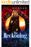 The Reckoning (Ancient Guardians Book 4)
