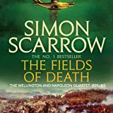 The Fields of Death: Wellington and Napoleon, Book 4