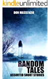 Random Tales: Assorted Short Stories