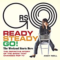 Ready Steady Go!: The Weekend Starts Here: The