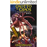 Grotto of Chaos: The Exploits of Clarence Griffin Book 1
