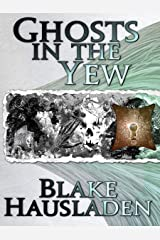 Ghosts in the Yew (Vesteal Series Book 1) Kindle Edition