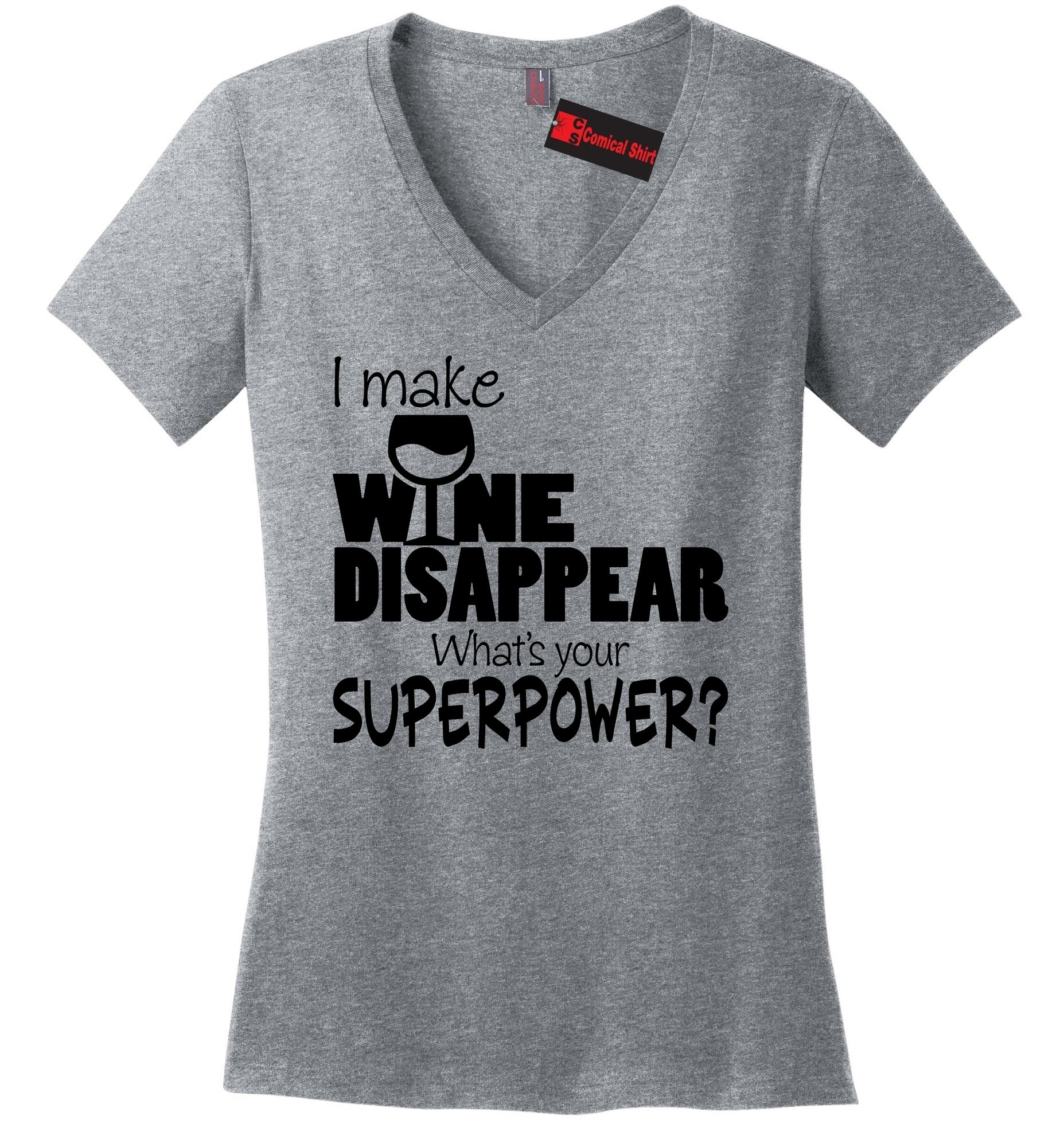 I Make Wine Disappear What S Your Superpower Tee 1679 Shirts