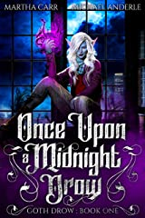 Once Upon A Midnight Drow (Goth Drow Book 1) Kindle Edition