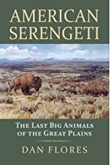 American Serengeti: The Last Big Animals of the Great Plains Kindle Edition