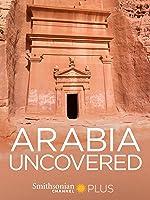 Arabia Uncovered