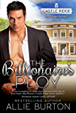 The Billionaire's Ploy: Castle Ridge Small Town Romance